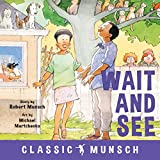 Wait and See (Classic Munsch) (English Edition)